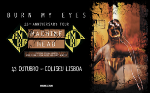 MACHINE HEAD | BURN MY EYES | 25th ANNIVERSARY TOUR