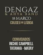 DENGAZ & AHYA BAND - COLISEUS - PACOTE VIP