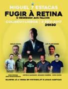 FUGIR À RETINA - O REGRESSO AOS PALCOS DE MIGUEL 7 ESTACAS