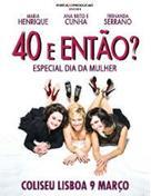 40 E ENTÃO?