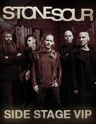 STONE SOUR - SIDE STAGE VIP